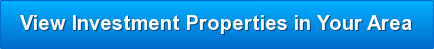 View Investment Properties in Your Area