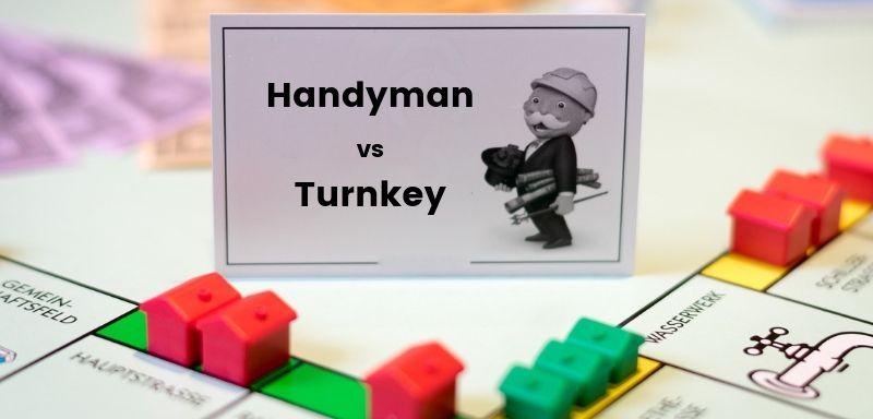 Turnkey Properties vs Handyman Real Estate Investing