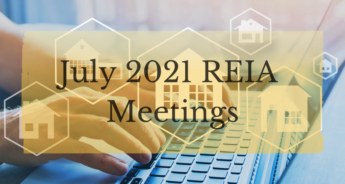 Hand typing on laptop keyboard with house graphics overlaid and text reading July 2021 REIA Meetings