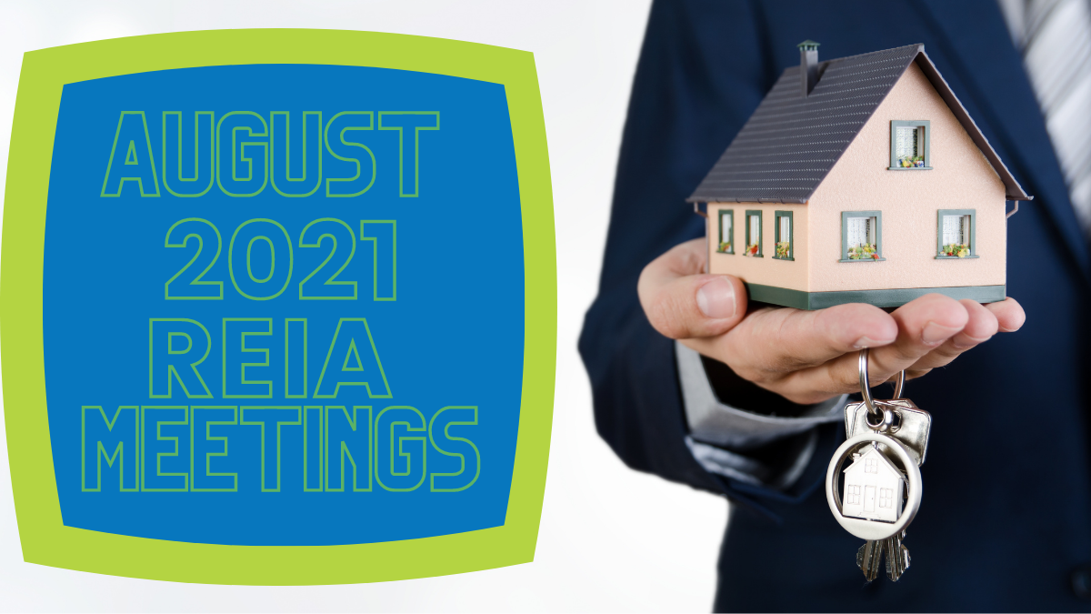 """Person in suit holds a small house with keys below it to the right of a text bubble that reads """"August 2021 REIA Meetings"""""""