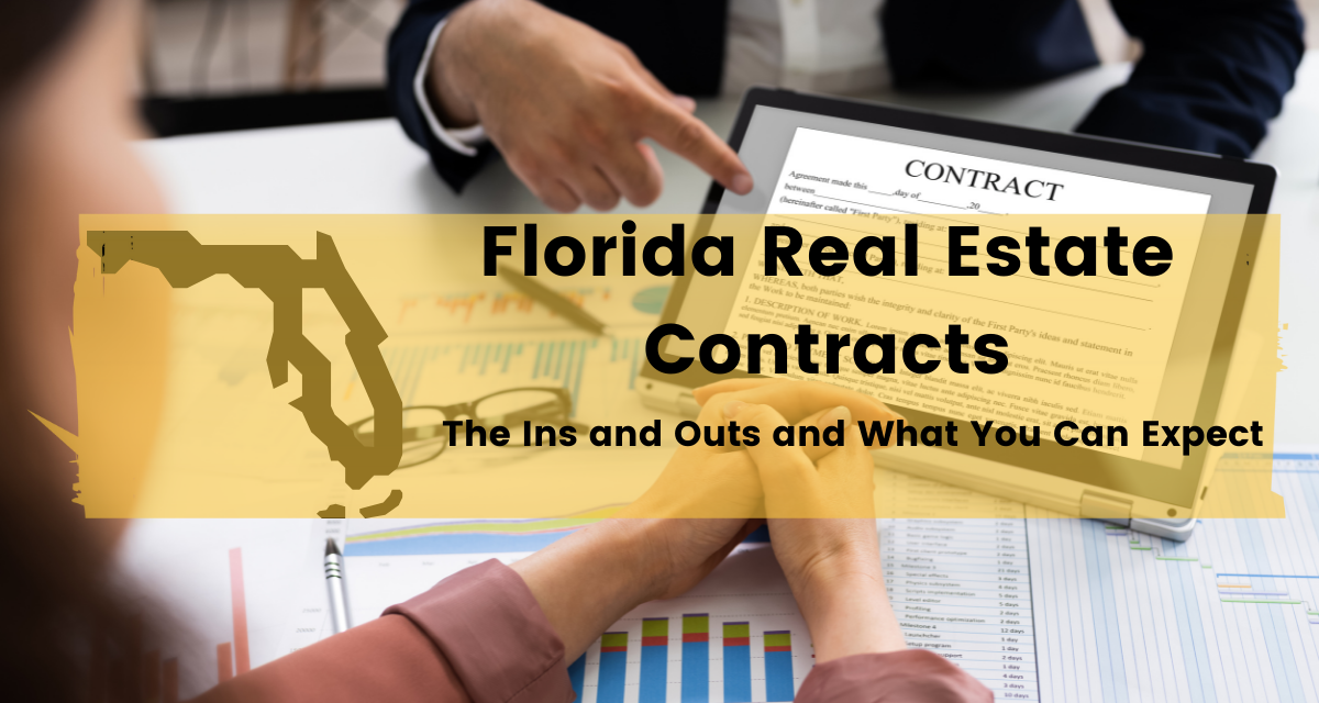 """a background of a man pointing to a screen that reads contract along with a template of a contract appears in front of a lady with hands crossed over several business forms. A yellow rectangle appears over this background with the state of Florida and text reading """"Florida Real Estate Contracts, The Ins and Outs and What You Can Expect"""""""