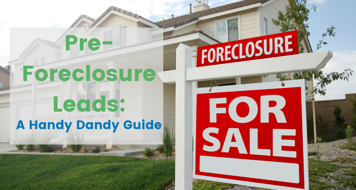 """Large house with a foreclosed sign out front with text overlay reading """"Pre-foreclosure Leads: A Handy Dandy Guide."""""""